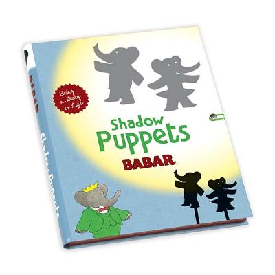 Babar Shadow Puppets By Brunhoff, Laurent de (ILT)