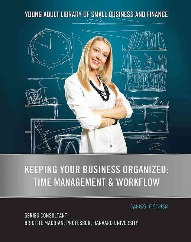 Keeping Your Business Organized By Fischer, James