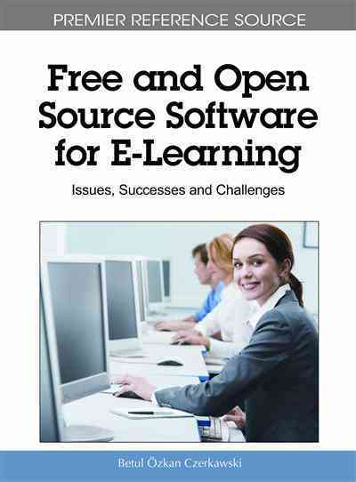 Free and Open Source Software for E-Learning By Czerkawski, Betul Ozkan (EDT)